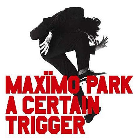 a_certain_trigger-maximo_park_480.jpg